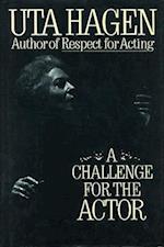 A Challenge for the Actor af Uta Hagen