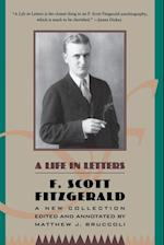 A Life in Letters: A New Collection Edited and Annotated by Matthew J. Bruccoli af F. Scott Fitzgerald
