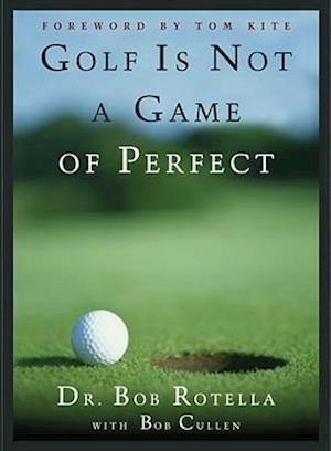 Bog hardback Golf Is Not a Game of Perfect af Robert Cullen Robert J Rotella