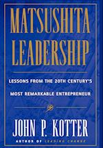 Matsushita: Lessons from the 20th Century's Most Remarkable Entrepreneur