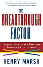 The Breakthrough Factor: Creating Success and Happiness Through a Life of Value