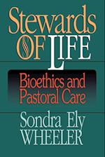 Stewards of Life: Bioethics and Pastoral Care af Sondra Wheeler