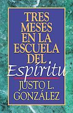 Tres Meses En La Escuela del Espiritu af Justo L. Gonzalez