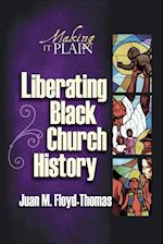 Liberating Black Church History af Juan M. Floyd-Thomas