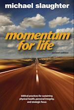 Momentum for Life: Biblical Principles for Sustaining Physical Health, Personal Integrity, and Strategic Focus af Michael Slaughter