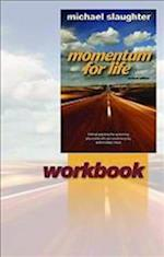 Momentum for Life Workbook af Mike Slaughter, Michael Slaughter