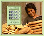 Bread, Bread, Bread af Ann Morris