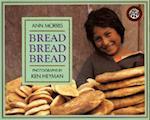 Bread Bread Bread af Ann Morris
