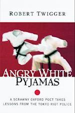 Angry White Pyjamas af Robert Twigger