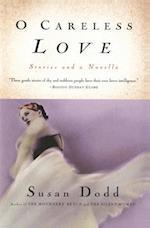 O Careless Love af Susan Dodd