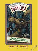 Howie Monroe and the Doghouse of Doom (TALES FROM THE HOUSE OF BUNNICULA)