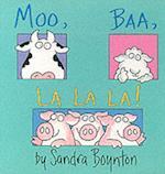 Moo, Baa, La La La (Boynton S)