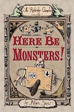 Here Be Monsters! (Ratbridge Chronicles Hardback, nr. 1)