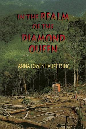 Bog, paperback In the Realm of the Diamond Queen af Anna Lowenhaupt Tsing