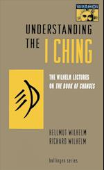 Understanding the I Ching (MYTHOS: THE PRINCETON/BOLLINGEN SERIES IN WORLD MYTHOLOGY)