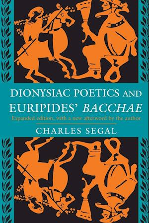 Dionysiac Poetics and Euripides' Bacchae
