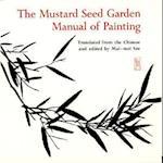 "The Mustard Seed Garden Manual of Painting = Chieh Tzu Y""Uan Hua Chuan, 1679-1701 (Princeton/Bollingen Paperbacks, 427)"