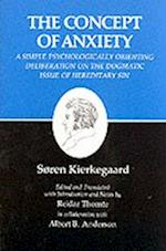 Kierkegaard's Writings, VIII, Volume 8: Concept of Anxiety: A Simple Psychologically Orienting Deliberation on the Dogmatic Issue of Hereditary Sin (Kierkegaard's Writings, nr. 8)