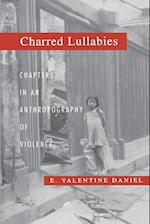 Charred Lullabies: Chapters in an Anthropography of Violence