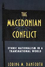 The Macedonian Conflict af Loring M. Danforth
