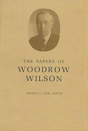 The Papers of Woodrow Wilson, Volume 45