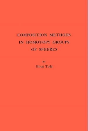 Composition Methods in Homotopy Groups of Spheres. (AM-49), Volume 49