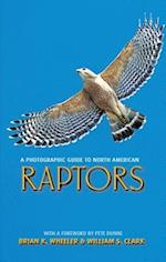 A Photographic Guide to North American Raptors af William S. Clark
