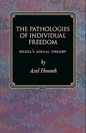 Bog hardback The Pathologies of Individual Freedom af Ladislaus Lob Axel Honneth