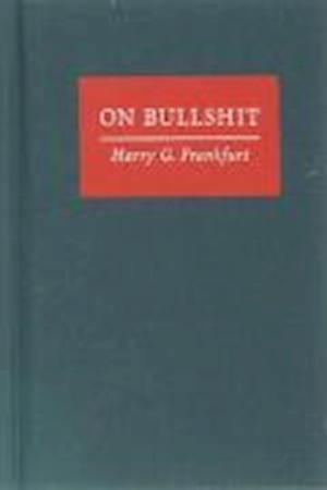 Bog hardback On Bullshit af Harry G Frankfurt