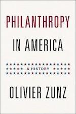 Philanthropy in America (POLITICS AND SOCIETY IN TWENTIETH-CENTURY AMERICA)