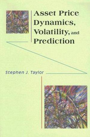 Bog, paperback Asset Price Dynamics, Volatility, and Prediction af Stephen J Taylor