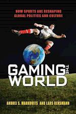 Gaming the World af Lars Rensmann, Andrei S Markovits