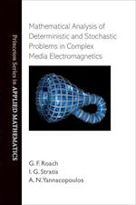 Mathematical Analysis of Deterministic and Stochastic Problems in Complex Media Electromagnetics (Princeton Series in Applied Mathematics)
