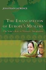 The Emancipation of Europe's Muslims (Princeton Studies in Muslim Politics)