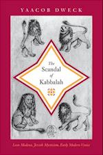 The Scandal of Kabbalah (Jews, Christians, and Muslims from the Ancient to the Modern World)