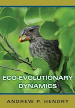 Eco-evolutionary Dynamics af Andrew P. Hendry
