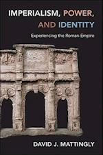 Imperialism, Power, and Identity (Miriam S. Balmuth Lectures in Ancient History and Archaeology)