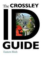 The Crossley ID Guide: Eastern Birds (The Crossley ID Guides)