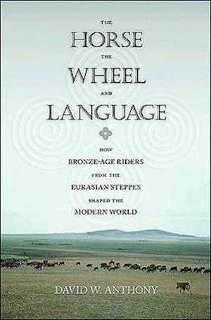 Bog paperback The Horse the Wheel and Language af David W Anthony