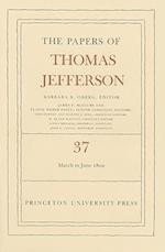 The Papers of Thomas Jefferson (PAPERS OF THOMAS JEFFERSON, nr. 37)