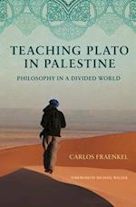 Teaching Plato in Palestine af Carlos Fraenkel