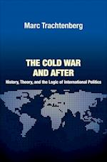 The Cold War and After (PRINCETON STUDIES IN INTERNATIONAL HISTORY AND POLITICS)