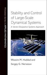 Stability and Control of Large-Scale Dynamical Systems (Princeton Series in Applied Mathematics)