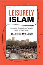 Leisurely Islam (Princeton Studies in Muslim Politics)