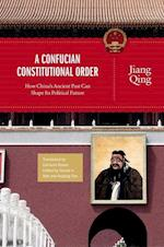 A Confucian Constitutional Order (The Princeton-China Series)