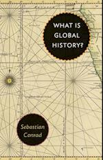 What is Global History? af Sebastian Conrad