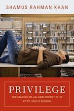 Privilege (Princeton Studies in Cultural Sociology)