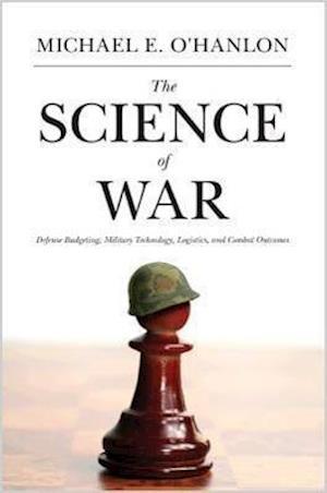 Bog, paperback The Science of War af Michael E O Hanlon