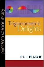 Trigonometric Delights (Princeton Science Library Paperback)