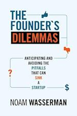 The Founder's Dilemmas (The Kauffman Foundation Series on Innovation and Entrepreneurship)